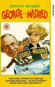 'George & Mildred' (1976-1979) Britcom concerns George and Mildred who are forced to leave their home when they receive a compulsory purchase order from the council. Mildred talks George into buying a nice middle-class house in suburbia. Unfortunately, her dream of upward mobility is doomed to failure, as George relentlessly embarrasses her in every way possible and she has to try & deal with the snobbish neighbors as well as her rich sister Ethel and her mad old mum.