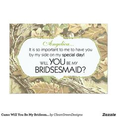 Shop Camo Will You Be My Bridesmaid Invitation created by CleanGreenDesigns. Bridesmaid Cards, Wedding Bridesmaids, Zazzle Invitations, Invitation Cards, Will You Be My Bridesmaid, Create Your Own Invitations, Elegant Wedding Invitations, Special Day, Card Making