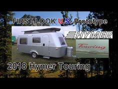 FIRST LOOK | 2018 Hymer Touring US Prototype | Mount Comfort RV Small Travel Trailers, Look 2018, Open House, Touring, Recreational Vehicles, Rv, Motorhome, Small Camper Trailers, Camper Van