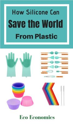 Want to go Plasticfree Read How Silicone can Save the World from Plastic By Eco Economics Learn how you can save money reduce your use of single useproducts eat healthier. Sustainable Gifts, Sustainable Living, Sustainable Products, Eco Friendly Cleaning Products, Eco Products, Plastic Alternatives, Eco Friendly House, Sustainability, Blog