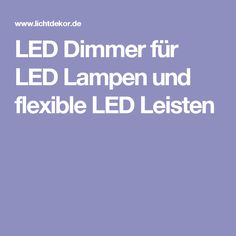 Stunning LED Dimmer f r LED Lampen und flexible LED Leisten