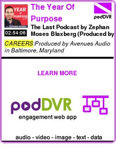 #CAREERS #PODCAST  The Year Of Purpose Podcast: Entrepreneurship | Travel | Happiness    The Last Podcast by Zephan Moses Blaxberg (Produced by Avenues Audio)    READ:  https://podDVR.COM/?c=b1cb0537-3f56-fc8f-4c45-91c3aa5a8371