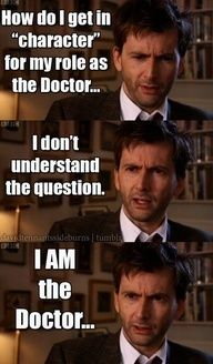 David Tennant...Doctor Who...I AM the Doctor.