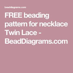 FREE beading pattern for necklace Twin Lace - BeadDiagrams.com