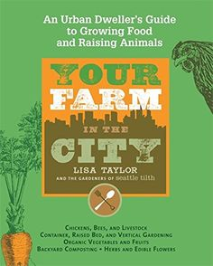 Buy Your Farm In The City by Lisa Taylor at Mighty Ape NZ. The most complete book on urban farming, covering everything from growing organic produce and raising chickens, to running a small farm on a city lot . When To Plant Vegetables, Organic Vegetables, Backyard Farmer, Chickens Backyard, Farm Lessons, Lessons Learned, Lisa Taylor, Micro Farm, Potager Bio