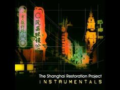 "The Shanghai Restoration Project - ""The Bund (Instrumental)"""