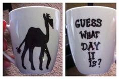 Hump Day Coffee Mug- glass-handpainted- guess what day it is- Hump Day Camel- Wednesday Coffee mug