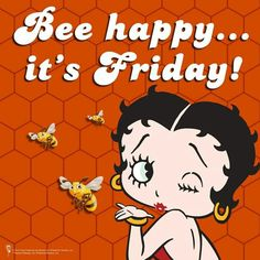 Bee Happy it's Friday Happy Weekend, Happy Friday, Pretty Woman, Black Betty Boop, Animated Cartoon Characters, Betty Boop Cartoon, Bee Happy, Coloring Pages, Funny Pictures