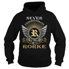 Cool Never Underestimate The Power of a RORKE - Last Name, Surname T-Shirt T shirts