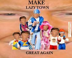 Funny Lazy Town Meme : Image result for robbie rotten memes things i like