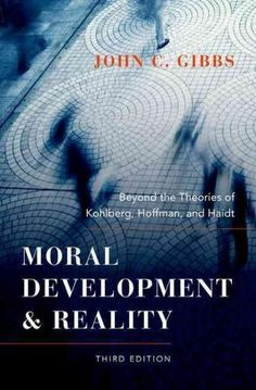 psychology kohlberg moral stages good for character development  moral development and reality beyond the theories of kohlberg hoffman and haidt