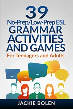 [PDF] 39 No-Prep/Low-Prep ESL Grammar Activities and Games: For Teenagers and Adults Author Jackie Bolen and Jason Ryan, Esl Grammar, Grammar Games, Teaching English Grammar, Teaching English Online, Grammar Lessons, English Writing, English Vocabulary, Esl Writing Activities, Learning Activities