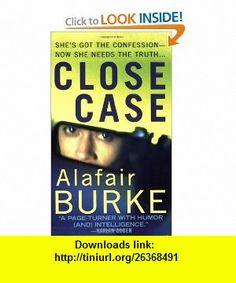 Close Case (Samantha Kincaid Mysteries) (9780312940577) Alafair Burke , ISBN-10: 0312940572  , ISBN-13: 978-0312940577 ,  , tutorials , pdf , ebook , torrent , downloads , rapidshare , filesonic , hotfile , megaupload , fileserve