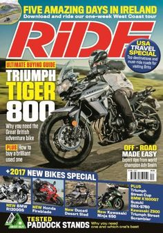 In this issue:  ULTIMATE BUYING GUIDE: Triumph tiger 800  Why you need the Great British adventure bike  PLUS How to buy a brilliant used one  Five amazing days in Ireland - download and ride our one-week West Coast tour  USA travel special: top destinations and must-ride roads for visiting Brits