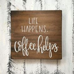 Life Happens Coffee Helps Wood Sign Custom Wood Sign - with handles to hang mugs on Custom Wood Signs, Wooden Signs, Wooden Frames, Funny Wood Signs, Wooden Decor, Coffee Signs, Coffee Coffee, Coffee Humor, Coffee Cups