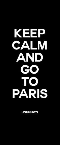 Keep calm... and go to Paris !