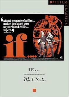 """If...."" (BFI Film Classics) by Mark Sinker http://www.amazon.co.uk/dp/1844570401/ref=cm_sw_r_pi_dp_zbOhwb10E99ME"
