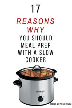 17 Reasons Why You Should Meal Prep With a Slow Cooker