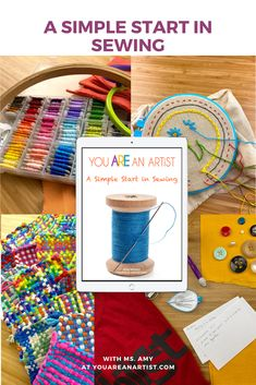 A Simple Start in Sewing Video Lessons - You ARE an ARTiST! Simple Embroidery, Embroidery Stitches, Art Curriculum, Sewing Lessons, Unit Studies, New Students, Needle And Thread, All Art, Art Lessons