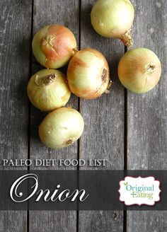 Learn secrets other sites won't tell you about Onions and other foods on the Paleo diet food list including Paleo diet recipes only at Original Eating! Paleo Diet Food List, Diet Recipes, Onions, Foods, Vegetables, The Originals, Health, Food Food, Food Items