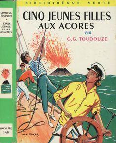 Henri Faivre - Cinq jeunes filles aux Açores,Georges G. Toudouze, Hachette Bibliothèque Verte 1962