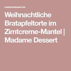 Weihnachtliche Bratapfeltorte im Zimtcreme-Mantel | Madame Dessert