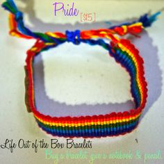 LOOTB Pride: $15. Have pride in what you believe in, embrace your individuality and don't ever be afraid to be different. This bracelet was hand woven in Central America making every single one a special piece of art. Buy a bracelet, give a notebook & pencil to a child in Nicaragua. That's Life Out of the Box.