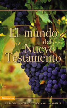 El Mundo del Nuevo Testamento. (Packer, Tenney y White)