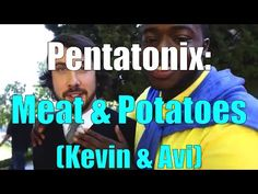 Pentatonix - Meat & Potatoes (Kevin Olusola & Avi Kaplan), They're the best
