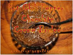 Hot Chili Pepper Chocolate Crème Brulee by Angie Ouellette-Tower for godsgrowinggarden.com