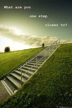 Every step takes you closer to what you want.