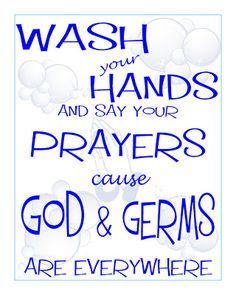 Bathroom Subway Art Wash your hands and say your prayers, cause God and germs are everywhere.