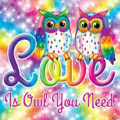 Love Lisa Frank's artwork! ~ for my sister, who loves owls