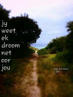 Jy weet ek droom net oor jou - jonk tot more - die heuwels fantasties lirieke. Wisdom Quotes, True Quotes, Words Quotes, Wise Words, Qoutes, Funny Quotes, Afrikaanse Quotes, Fantasy Quotes, My Land