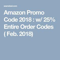 Amazon Promo Code 2018 : w/ 25% Entire Order Codes ( Feb. 2018)