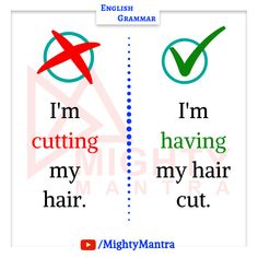 I'm having my hair cut.: Common Grammar Mistakes I'm having my hair cut. Advanced English Vocabulary, English Idioms, English Phrases, Learn English Words, Teaching English Grammar, English Sentences, Teaching Spanish, English Learning Spoken, English Language Learning