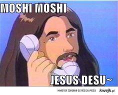 Moshi moshi Jesus desu~