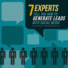 7 Experts Tell You How To Generate Leads With Social Media. - Do you struggle trying to generate leads with social media? #socialmedia