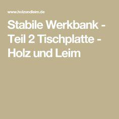 Stabile Werkbank - Teil 2 Tischplatte - Holz und Leim