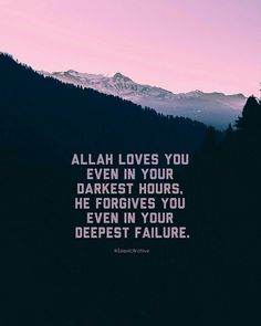 Allah loves you even in your darkest hours, He forgives you even in your deepest failure! 🌸 Allah loves you even in your darkest hours, He forgives you even in your deepest failure! Allah Quotes, Muslim Quotes, Islamic Quotes Forgiveness, Hadith Quotes, Islamic Qoutes, Arabic Quotes, Allah Loves You, Quran Quotes Inspirational, Inspiring Quotes