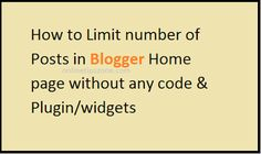 How to Limit number of Posts in #Blogger Home Page without using any code and widgets