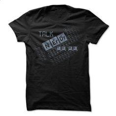 Talk Nerdy to Me! - #sweatshirt for teens #disney sweatshirt. MORE INFO => https://www.sunfrog.com/Geek-Tech/science-talk-nerdy-shirt.html?68278