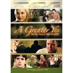 A Greater Yes: The Story of Amy Newhouse. Great testimony- I want a faith like this!!  Must see- Great movie!!