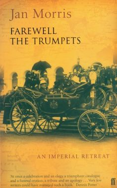 Farewell the Trumpets (Pax Britannica)  Pax Brittanica Trilogy, Jan Morris 2003 edition (pinned here) has the better cover.