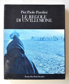 Pier Paolo Pasolini Le regole di un'illusione di Laura Betti e M. Gulinucci 1991