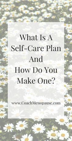 What is a Self-Care Plan and How Do You Make One?