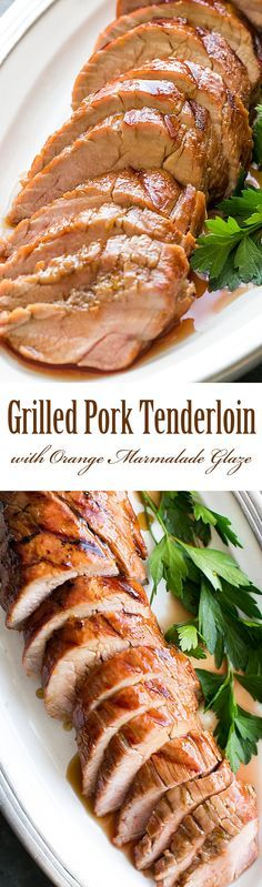 """""""Easy! Pork tenderloin marinated in orange marmalade sauce, grilled and then glazed with more sauce. So good! On SimplyRecipes.com"""""""