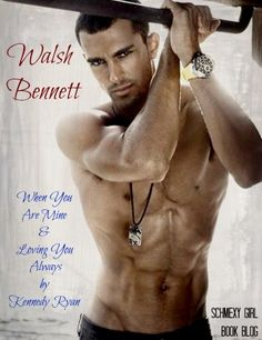 This next book boyfriend is a giving yet commanding man.... He knows what he wants, even if he can't have it.... Walsh Bennett I loved this man from the start. The way he goes for what he w...
