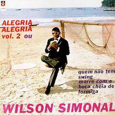 Dans le registre Samba-Pop des années 60, j'ai surtout écouté des voix féminines et principalement Elza Soares (Na Roda Do Samba - 1964, Um Show de Elza -1965), Com A Bola Branca - 1966..) mais également les premiers albums d'Elis Regina avant son passage...