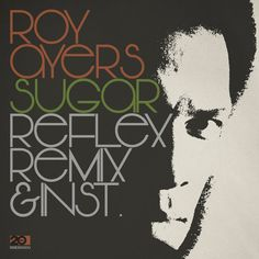 Roy Ayers - Sugar - The Reflex Revision & Instrumental / BBE / BBE365SDG - http://www.electrobuzz.fm/2016/05/06/roy-ayers-sugar-the-reflex-revision-instrumental-bbe-bbe365sdg/